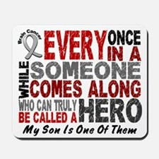 HERO Comes Along 1 Son BRAIN CANCER Mousepad