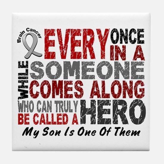 HERO Comes Along 1 Son BRAIN CANCER Tile Coaster