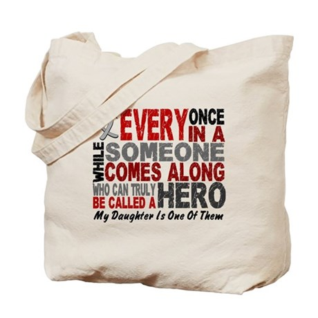 HERO Comes Along 1 Daughter BRAIN CANCER Tote Bag