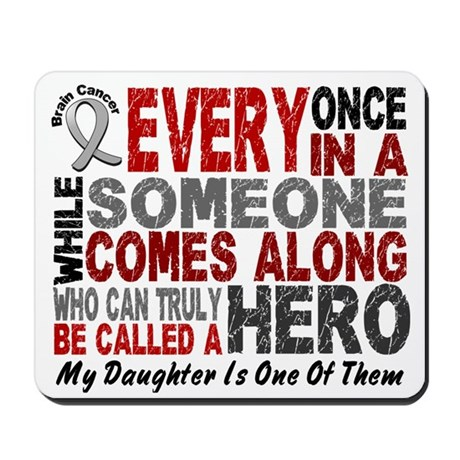 HERO Comes Along 1 Daughter BRAIN CANCER Mousepad