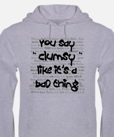 Clumsy Hoodie