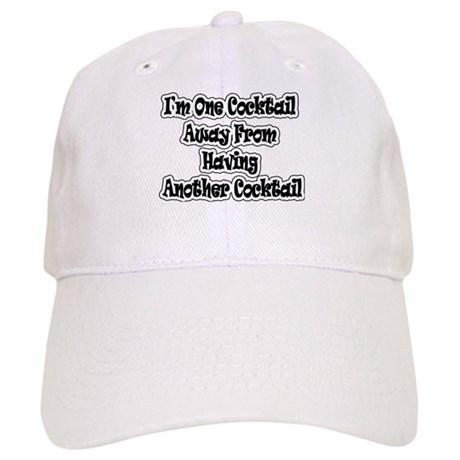 One Cocktail Away - Cap