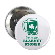 "Let's Get Blarney Stoned 2.25"" Button"