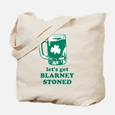 Let's Get Blarney Stoned Tote Bag
