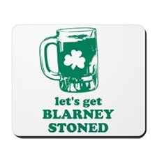 Let's Get Blarney Stoned Mousepad