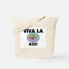 Viva La Koi Tote Bag