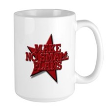 Make No Small Plans Mug