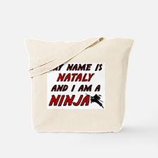 my name is nataly and i am a ninja Tote Bag