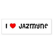I LOVE JAZMYNE Bumper Bumper Sticker