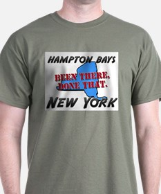 hampton bays new york - been there, done that T-Shirt