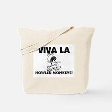 Viva La Howler Monkeys Tote Bag