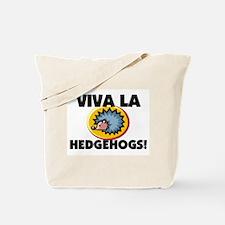 Viva La Hedgehogs Tote Bag