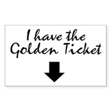 I have the Golden Ticket Rectangle Decal