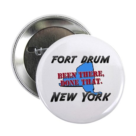 """fort drum new york - been there, done that 2.25"""" B"""