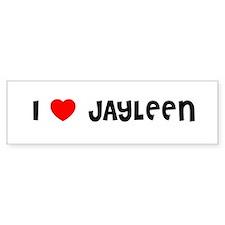 I LOVE JAYLEEN Bumper Bumper Sticker