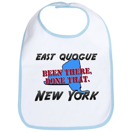 east quogue new york - been there, done that Bib