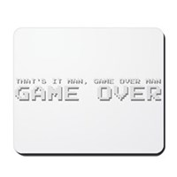 Game Over Man Mousepad