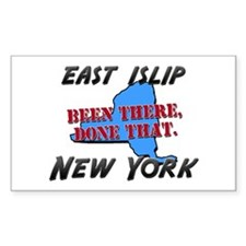 east islip new york - been there, done that Sticke