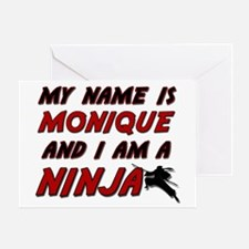 my name is monique and i am a ninja Greeting Card