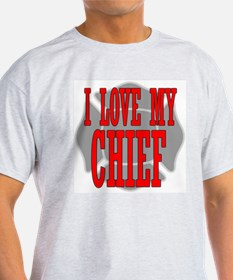 I love my chief Ash Grey T-Shirt