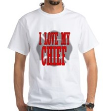 I love my chief Shirt