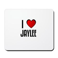 I LOVE JAYLEE Mousepad