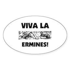 Viva La Ermines Oval Decal