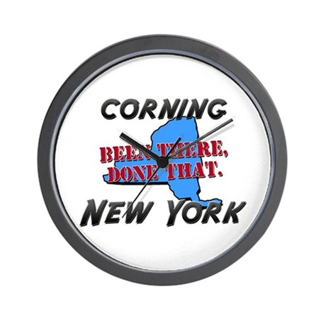 corning new york - been there, done that Wall Cloc