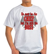 He's Chief I'm still Boss Ash Grey T-Shirt