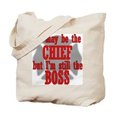 He's Chief I'm still Boss Tote Bag