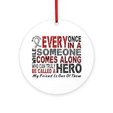 HERO Comes Along 1 Friend BRAIN CANCER Ornament (R