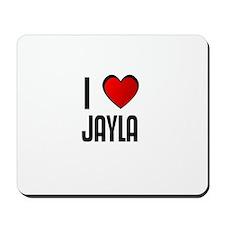 I LOVE JAYLA Mousepad
