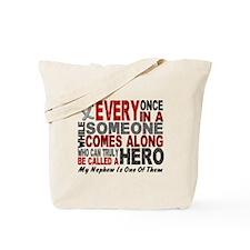 HERO Comes Along 1 Nephew BRAIN CANCER Tote Bag