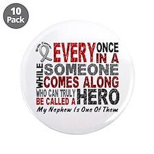 "HERO Comes Along 1 Nephew BRAIN CANCER 3.5"" Button"