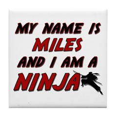 my name is miles and i am a ninja Tile Coaster