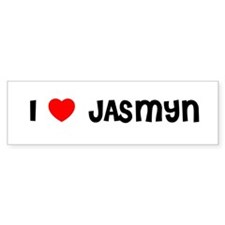 I LOVE JASMYN Bumper Bumper Sticker