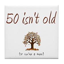 50 isn't old Tile Coaster