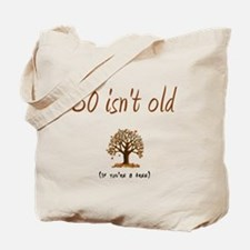 50 isn't old Tote Bag