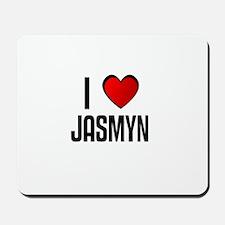 I LOVE JASMYN Mousepad