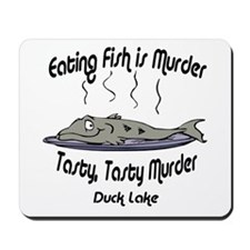 Eating Fish is Murder Mousepad