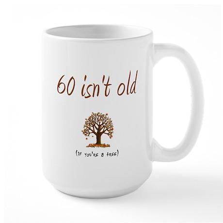 60 isn't old Large Mug