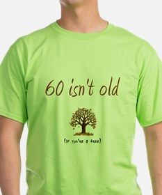 60 isn't old T-Shirt