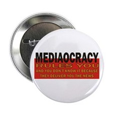 "Mediaocracy 2.25"" Button"