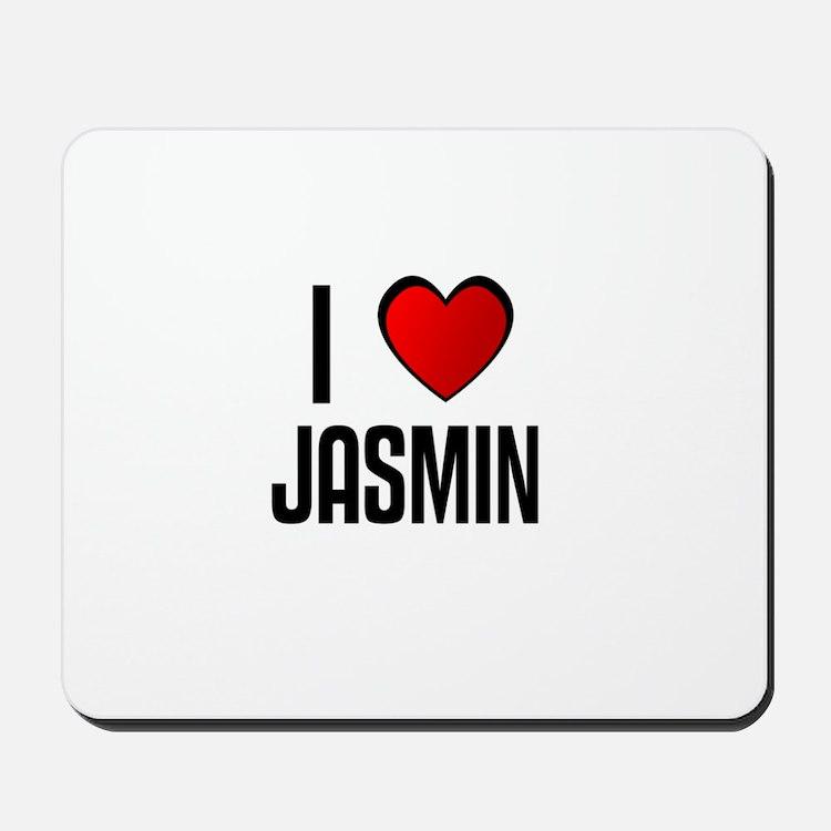 I LOVE JASMIN Mousepad