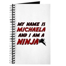 my name is michaela and i am a ninja Journal
