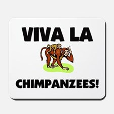 Viva La Chimpanzees Mousepad