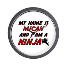 my name is micah and i am a ninja Wall Clock