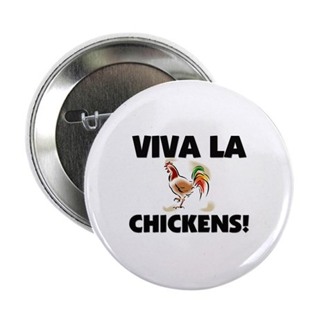 "Viva La Chickens 2.25"" Button"