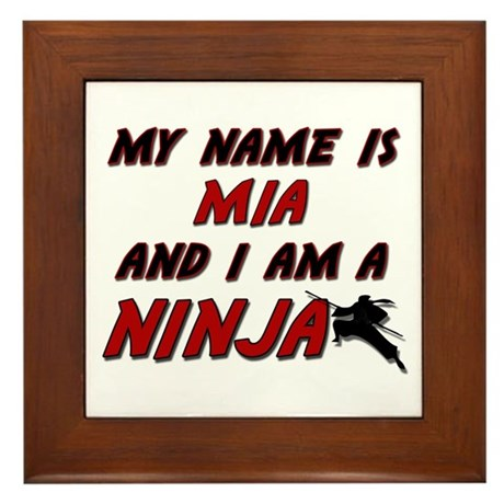 my name is mia and i am a ninja Framed Tile