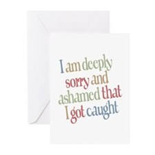 Sorry and Ashamed I got Caught Greeting Cards (Pk